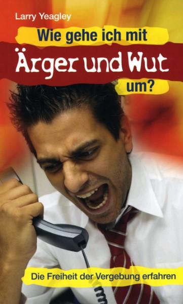 Wie gehe ich mit Ärger und Wut um?