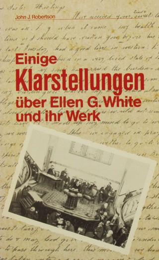 Einige Klarstellungen über Ellen G. White und ihr Werk