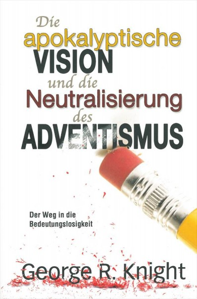 Die apokalyptische Vision und die Neutralisierung des Adventismus