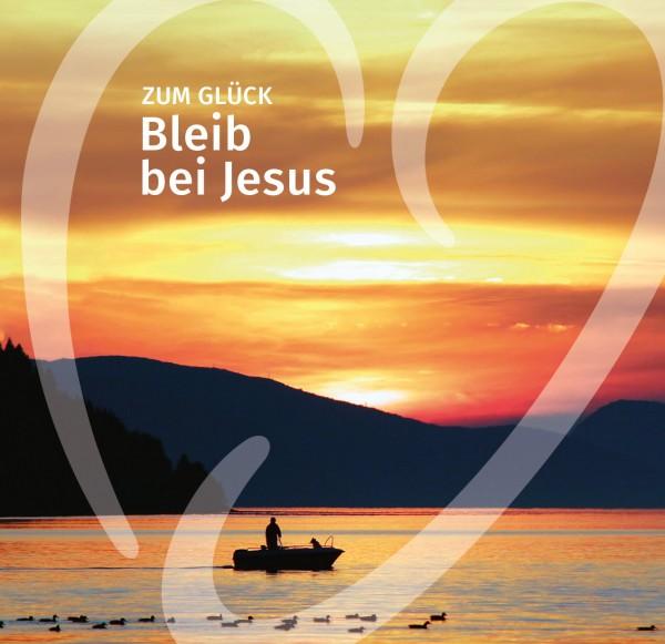 Bleib bei Jesus-Geschenkheft