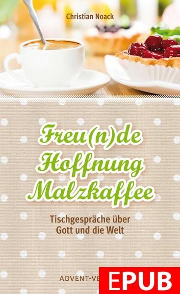 Freunde, Hoffnung, Malzkaffee (EPUB)