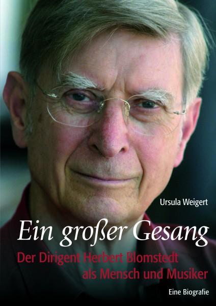 Ein großer Gesang - Der Dirigent Herbert Blomstedt als Mensch und Musiker
