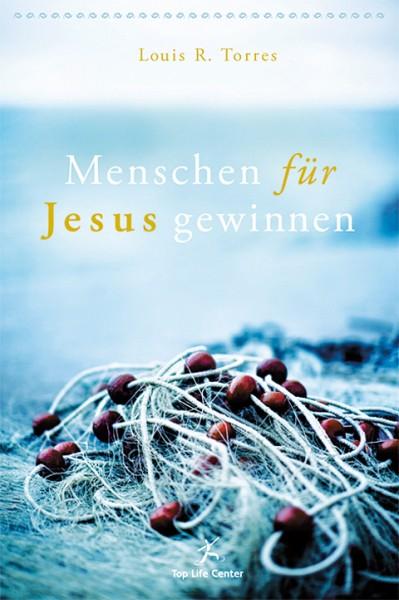 Menschen für Jesus gewinnen