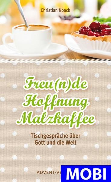 Freunde, Hoffnung, Malzkaffee (MOBI)