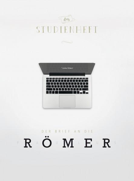 Der Brief an die Römer - Studienheft