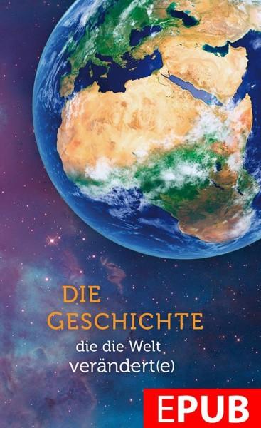 Die Geschichte, die die Welt verändert(e) (EPUB)