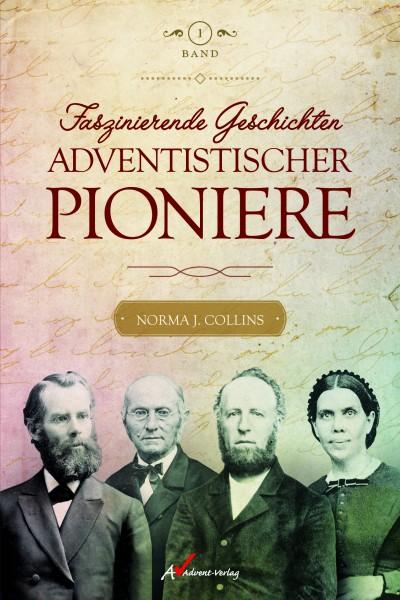 Faszinierende Geschichten adventistischer Pioniere