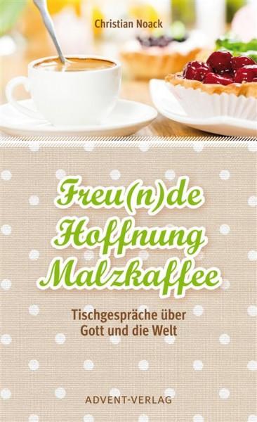 Freunde, Hoffnung, Malzkaffee
