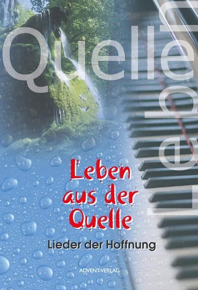 Leben aus der Quelle – Liederbuch