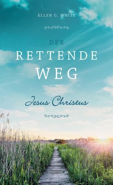 Der rettende Weg – Jesus Christus