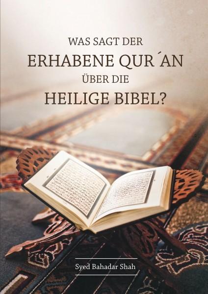 Was sagt der erhabene Koran über die heilige Bibel?